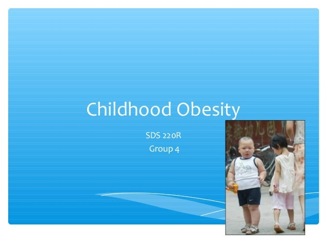 Childhood Obesity SDS 220R Group 4