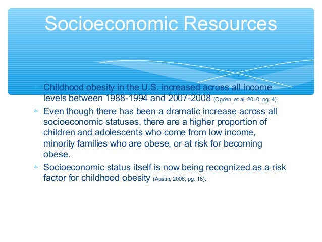 childhood obesity a problem in low income families essay Essay on obesity: healthy food vs fast food essay health problems linked to obesity, like hypertension and diabetes, are more widespread among people with low income each year about $70 billion is spent on health-care due to obesity.