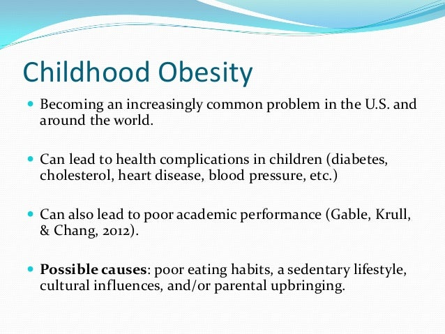 childhood obesity and parental influences Childhood obesity increases the risk of obesity in adulthood, but how parental obesity affects the chances of a child's becoming an obese adult is unknown we investigated the risk of obesity in.