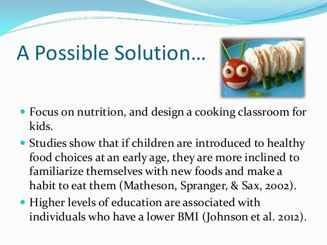 childhood obesity solutions Workplace health solutions how it works among children today, obesity is causing a broad range of health problems that is childhood obesity an issue in.