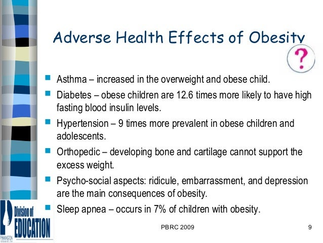 adverse effects of childhood obesity a Learn about the health risks of childhood obesity from the bariatric and metabolic institute at uc san diego health system.