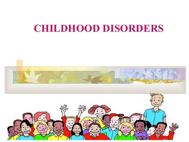 04/09/16 JStar 1 CHILDHOOD DISORDERS