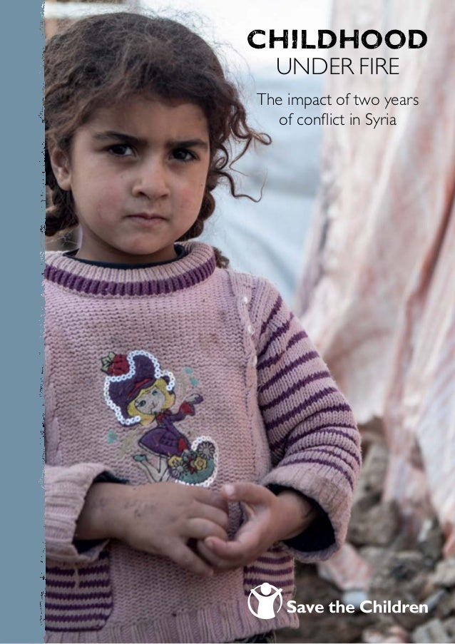 Childhood  under fireThe impact of two years   of conflict in Syria