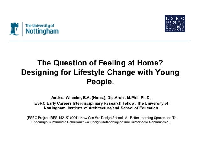 The Question of Feeling at Home?Designing for Lifestyle Change with Young                  People.            Andrea Wheel...