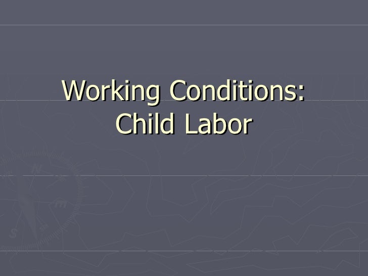 Working Conditions: Child Labor