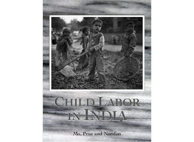CHILD LABOR IN INDIA  Mo, Prue and Namfon