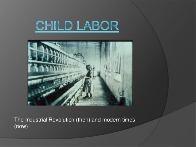 The Industrial Revolution (then) and modern times (now)