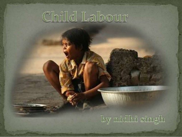 Millions of children in today's world undergo the worst forms of child labor which includes Child Slavery, Child prostitut...