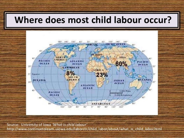Oct 09,  · Were does child labor happen today? Child labor happens mostly in poor and developing countries. 61% of child laborers live in Asia and 32% live in Africa and 7% live in Latin America.