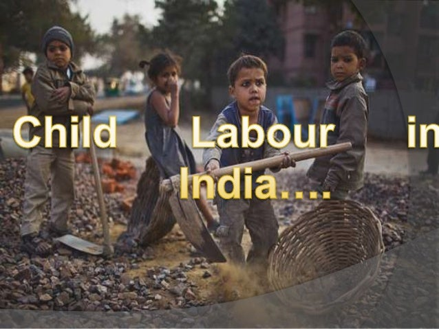 • Child labour is employing children who are under    aged, generally 5-14 years old, to work as    determined laws of a s...