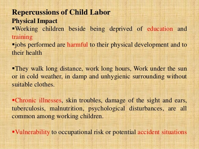 "the impacts of child labor 3 unions helped end child labor: ""union organizing and child labor reform were often intertwined"" in us history, with organization's like the ""national consumers' league"" and the ."