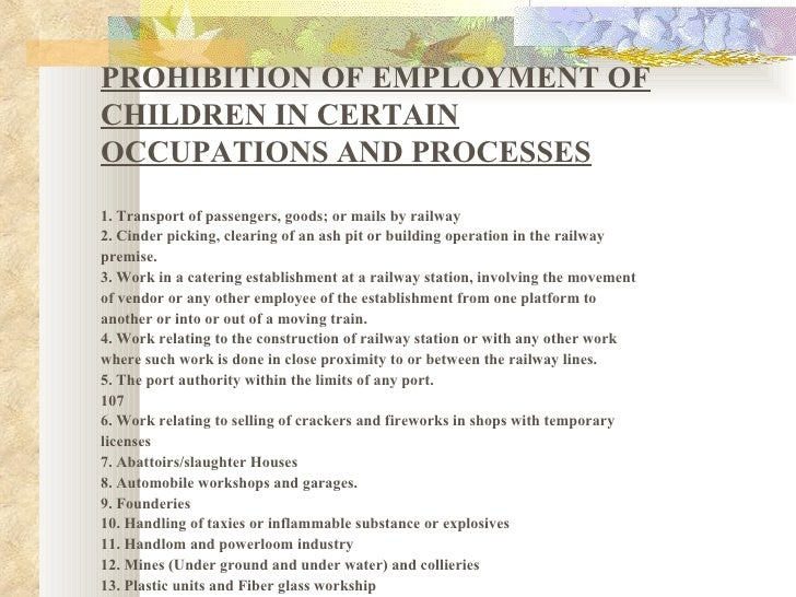 PROHIBITION OF EMPLOYMENT OF CHILDREN IN CERTAIN OCCUPATIONS AND PROCESSES <ul><li>1. Transport of passengers, goods; or m...