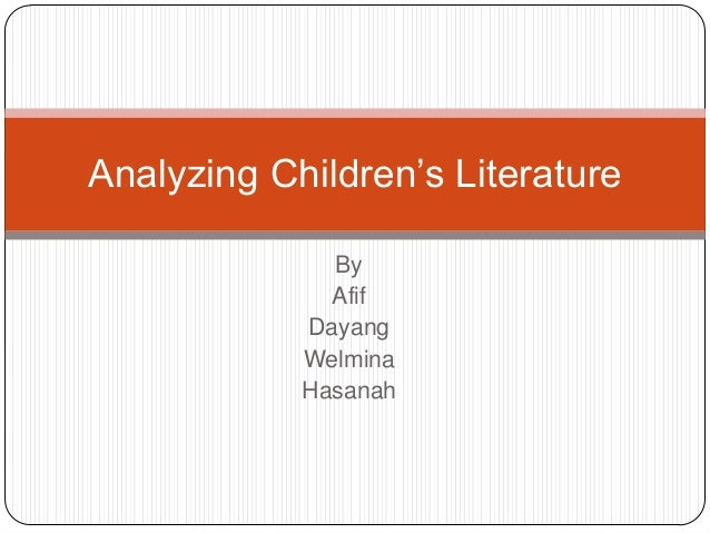 ByAfifDayangWelminaHasanahAnalyzing Children's Literature