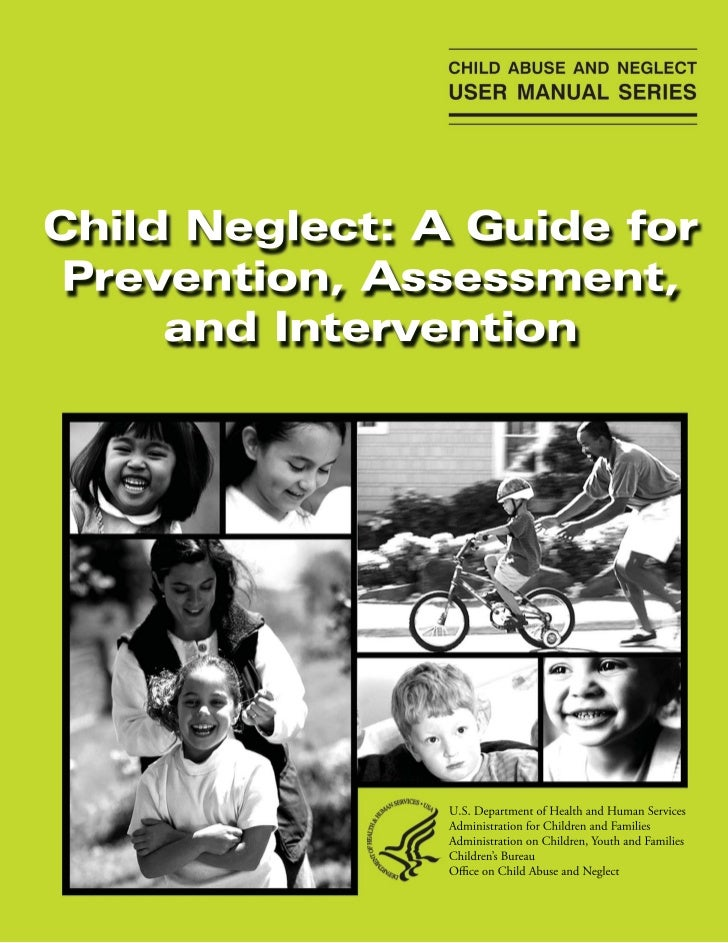 Child Neglect: A Guide forPrevention, Assessment, and        Intervention                Diane DePanfilis                 ...