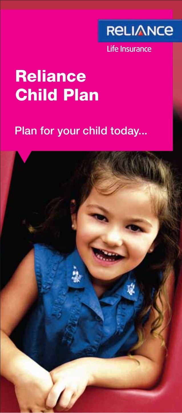 RelianceChild PlanPlan for your child today...