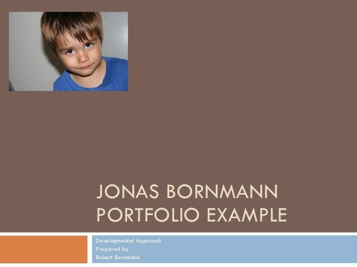 JONAS BORNMANN PORTFOLIO EXAMPLE Developmental Approach Prepared by Robert Bornmann