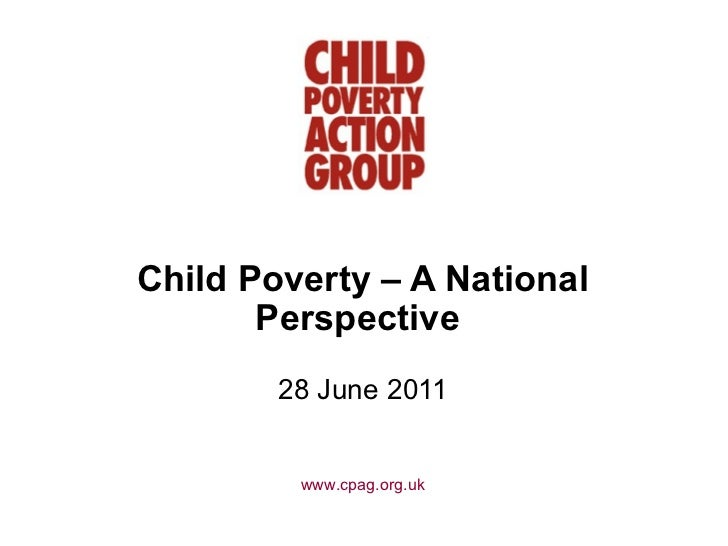 Child Poverty – A National Perspective   28 June 2011