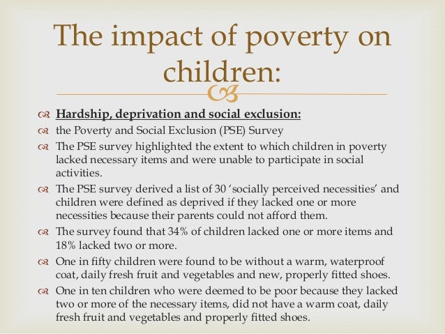 what is the impact of poverty on children For young children, poverty's most damaging effects manifest over.
