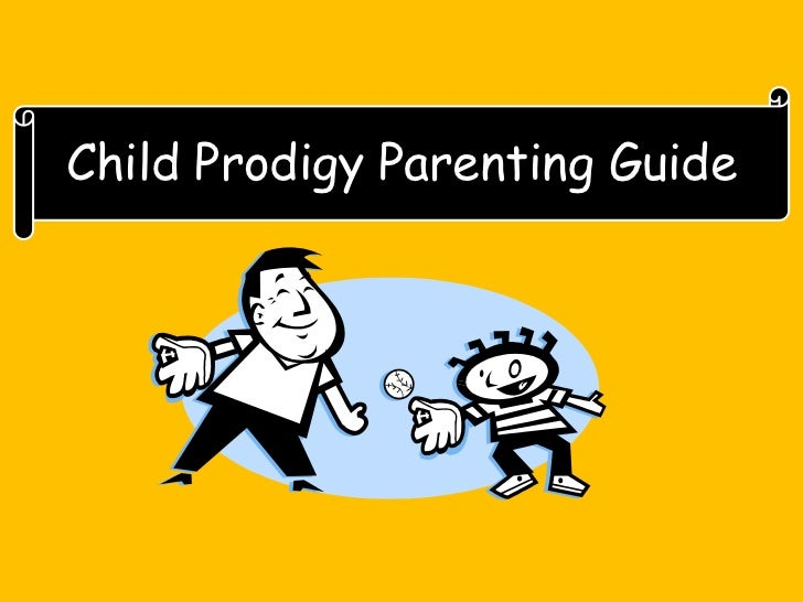 Child Prodigy Parenting Guide