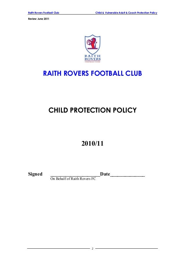 Raith Rovers Football Club Child & Vulnerable Adult & Coach Protection Policy Review June 2011 RAITH ROVERS FOOTBALL CLUB ...