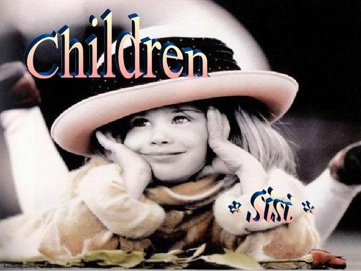 Children * Sisi *