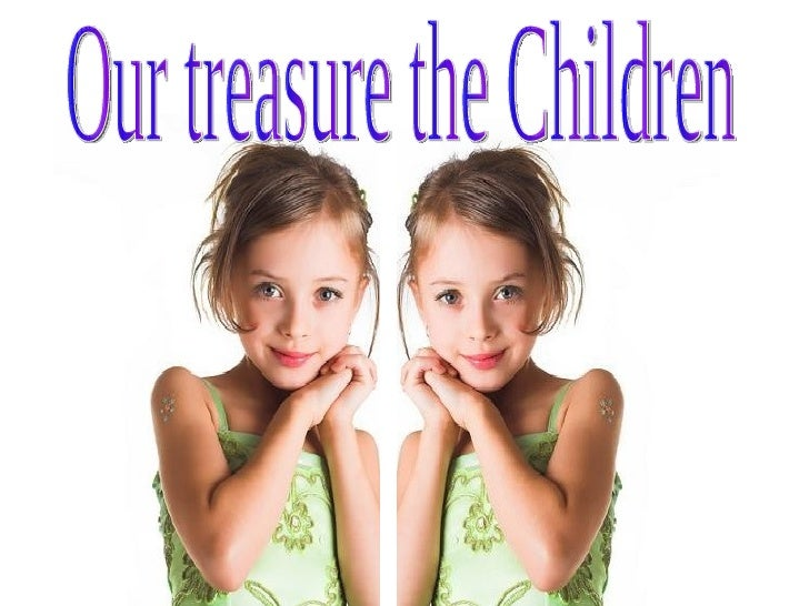 Our treasure the Children