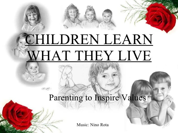 CHILDREN LEARN WHAT THEY LIVE Parenting to Inspire Values   Music: Nino Rota