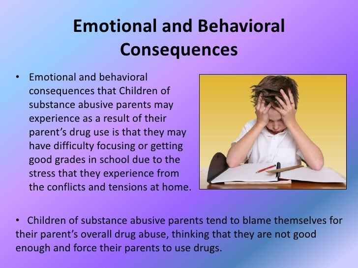 the need to educate our children about substance abuse and their effects Parenting to prevent childhood alcohol use alcohol's differing effects and parents' changing role in their children's or substance abuse—children.