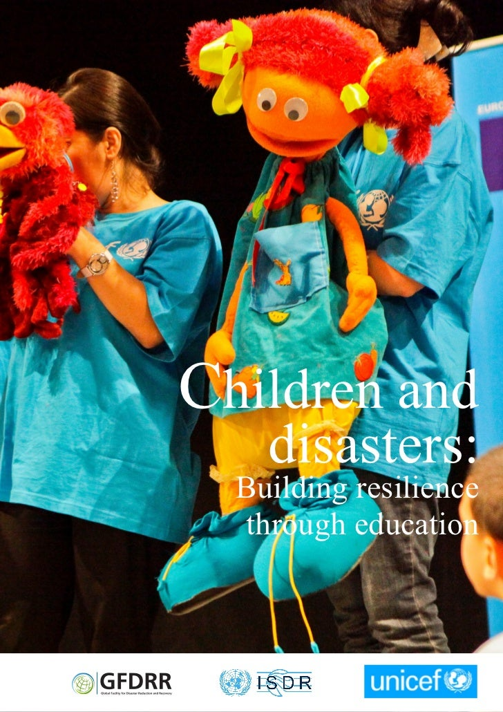 Children and    disasters:  Building resilience  through education