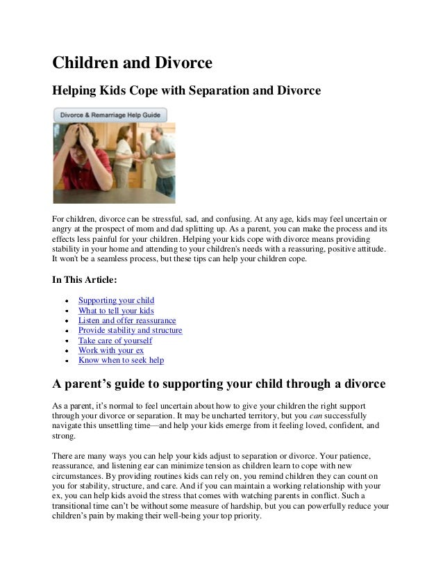 Children and DivorceHelping Kids Cope with Separation and DivorceFor children, divorce can be stressful, sad, and confusin...