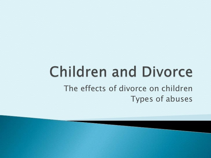 a look at the effects of divorce on children - effects of divorce on children today divorce and its effects on children are common issues that are on the rise in the world today divorce affects more than just the married couple children often bear the brunt of divorce, which makes divorce a complicated decision for most parents.