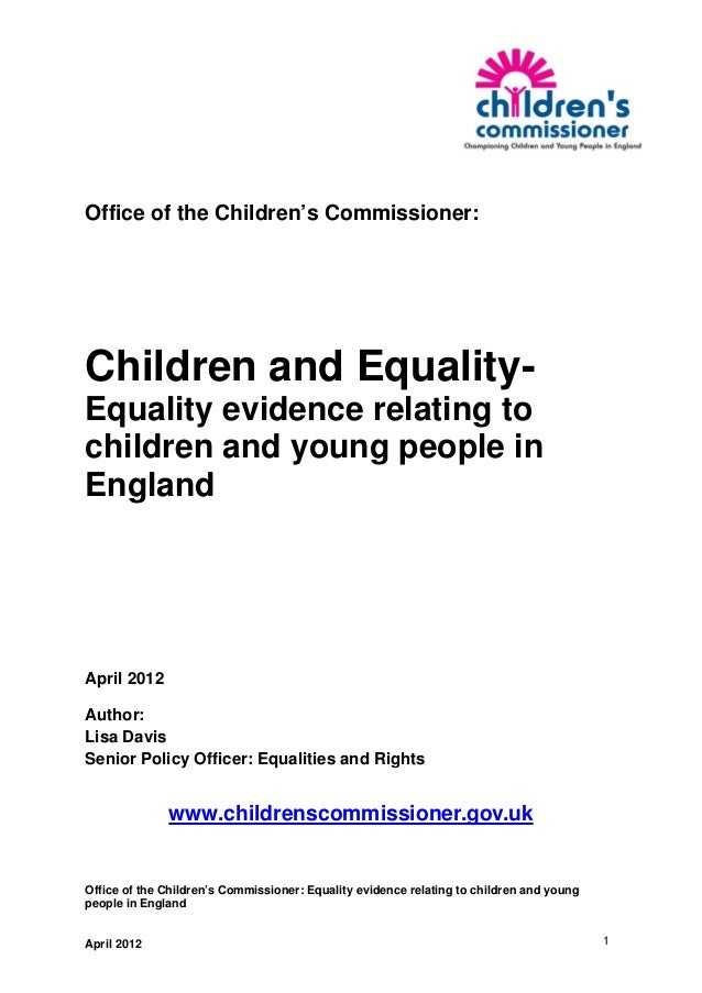 Office of the Children's Commissioner:Children and Equality-Equality evidence relating tochildren and young people inEngla...