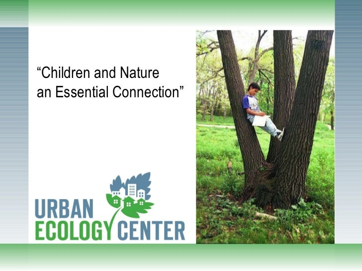 """"""" Children and Nature  an Essential Connection"""""""
