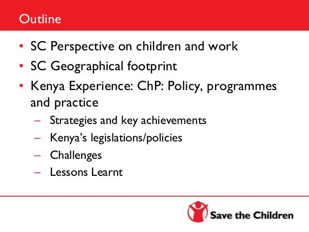 child labour in kenya A new government study on child labour in kenya reflects the tough economic realities which, combined with the negative effects of the hiv/aids epidemic, are causing an unprecedented rise in poverty levels among kenyan households, according to a leading child rights activist.