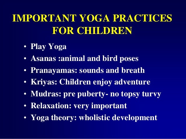 IMPORTANT YOGA PRACTICES FOR CHILDREN