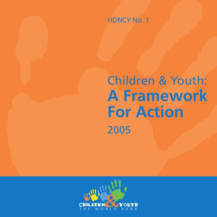 HDNCY No. 1Children & Youth:A FrameworkFor Action2005