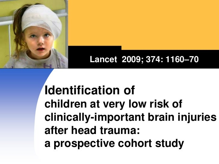 Lancet  2009; 374: 1160–70<br />Identification of children at very low risk of clinically-important brain injuries after h...