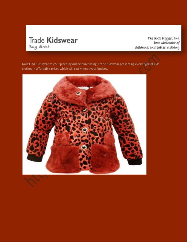 Now Find Kids wear at your place by online purchasing. Trade Kidswear presenting every type of kids clothes in affordable ...