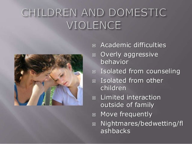 domestic violence and its effects in the family About 60% of family violence cases also involve substance abuse when both   children learn from their experiences this includes learning violence it is more.