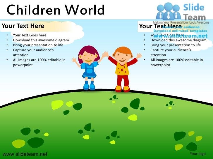 Children WorldYour Text Here                         Your Text Here •   Your Text Goes here                •   Your Text G...