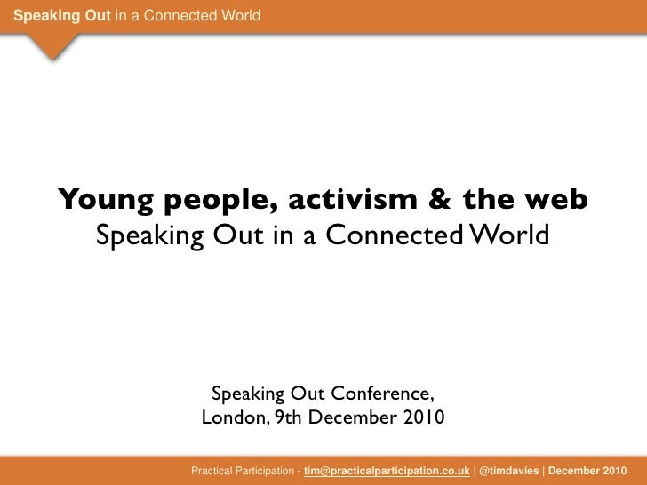 Speaking Out in a Connected World     Young people, activism & the web       Speaking Out in a Connected World            ...