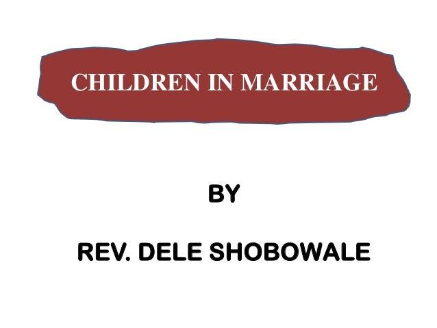 CHILDREN IN MARRIAGE BY REV. DELE SHOBOWALE