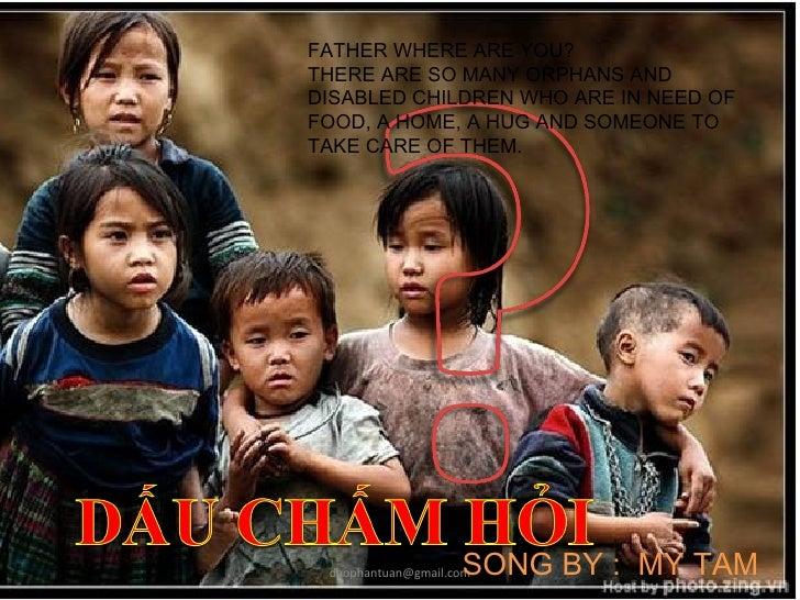 [email_address] FATHER WHERE ARE YOU?  THERE ARE SO MANY ORPHANS AND DISABLED CHILDREN WHO ARE IN NEED OF FOOD, A HOME, A ...