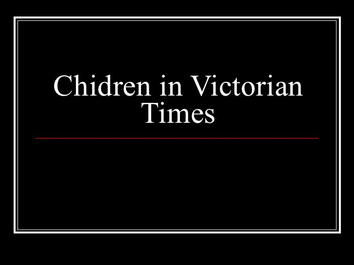 child rearing in victorian times essay Short preview sample of this essay child rearing in victorian times child rearing in the victorian times was not at all similar to child rearing today.