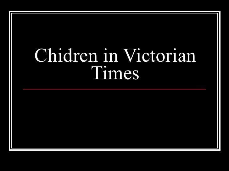 Chidren in Victorian       Times