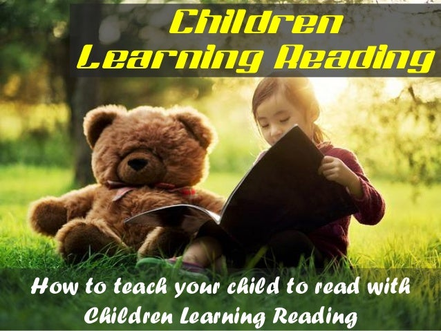 Children Learning Reading How to teach your child to read with Children Learning Reading