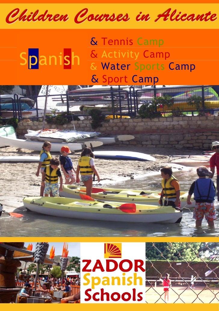 Children Courses in Alicante      Spanish & Tennis Camp      Spanish & Activity Camp  Spanish      Spanish & Water Sports ...