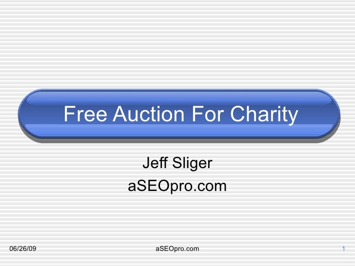 Free Auction For Charity Jeff Sliger aSEOpro.com