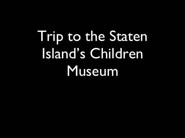 Trip to the Staten Island's Children Museum
