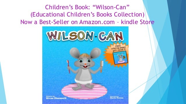 "Children's Book: ""Wilson-Can""(Educational Children's Books Collection)Now a Best-Seller on Amazon.com – kindle Store"